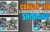 CANYON LUX CON 3 GRUPPI SHIMANO 12V: SCOPRIAMO LE DIFFERENZE TRA XTR, XT ED SLX
